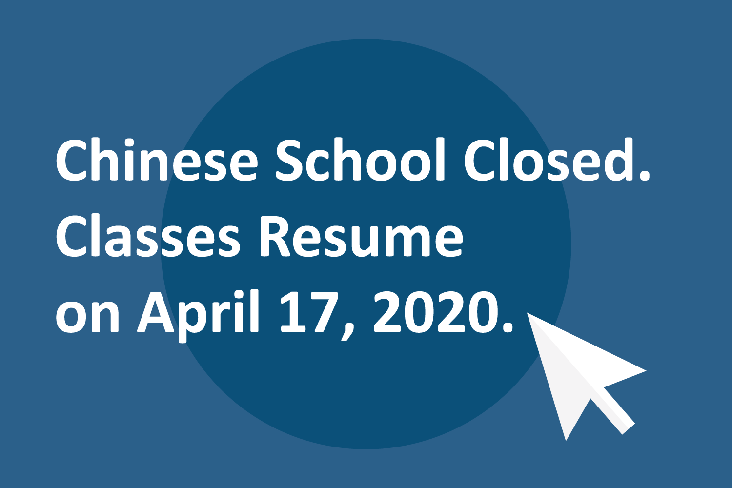 Chinese school closed. Classes resume on April 17, 2020