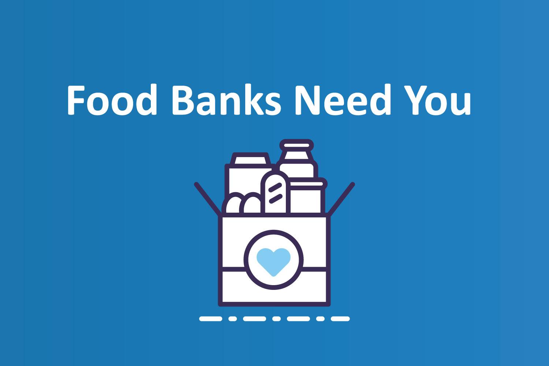 Food Banks Need You